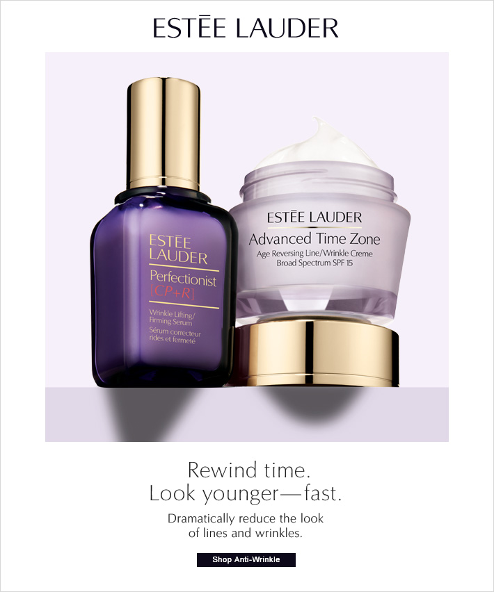 Estée Lauder Rewind time. Look younger–fast.   Dramatically reduce the look of lines and wrinkles.  Shop Anti-Wrinkle