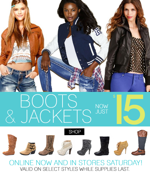 ONLINE NOW & IN-STORES SATURDAY: Select Boots & Jackets now only $15!