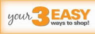Your 3 Easy Ways to Shop!