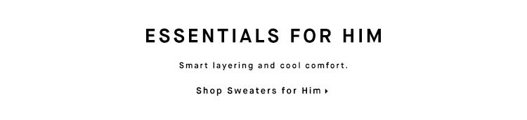 ESSENTIALS FOR HIM - Shop Sweaters for Him