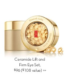 Ceramide Lift and Firm Eye Set, $96 ($108 value).