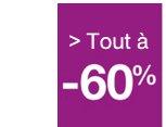 Tout à -60%