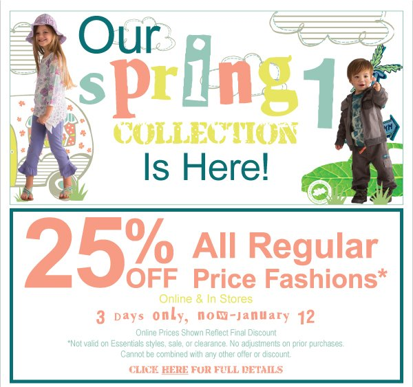 Spring  1 Is Here! 25% Off All Regular Price Fashions-3 Day Only Now-January 12, Giant  Sale Up to 60% Off Clearance & Kids Kash Continues
