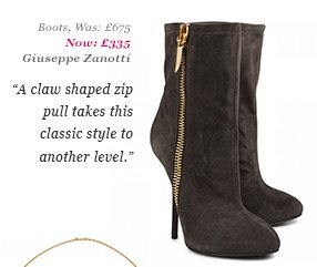 Boots, Was: £675 Now: £335 Giuseppe Zanotti - A claw shaped zip pull takes this classic style to another level.
