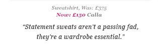 Sweatshirt, Was: £375 Now: £150 Calla - Statement sweats aren't a passing fad, they're a wardrobe essential.