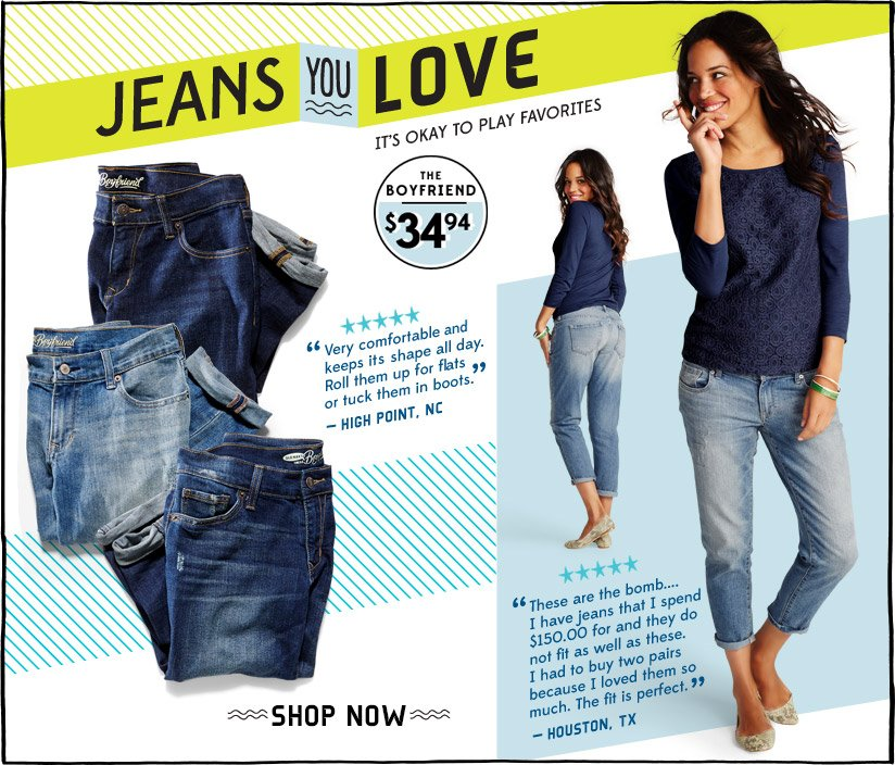 JEANS YOU LOVE | IT'S OKAY TO PLAY FAVORITES | THE BOYFRIEND $34.94 | SHOP NOW