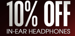 10% OFF IN-EAR HEADPHONES