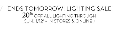 ENDS TOMORROW! LIGHTING SALE »