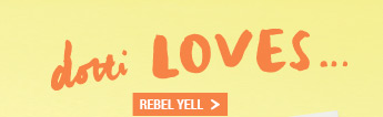 Dotti Loves... Rebel Yell