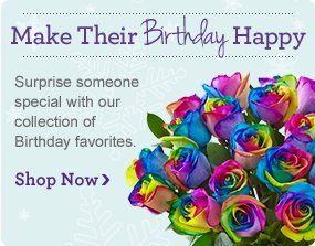Make Their Birthday Happy Surprise someone special with our collection of Birthday favorites. Shop Now ›