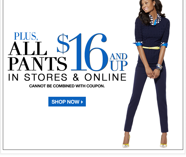 All Pants $16 & Up!