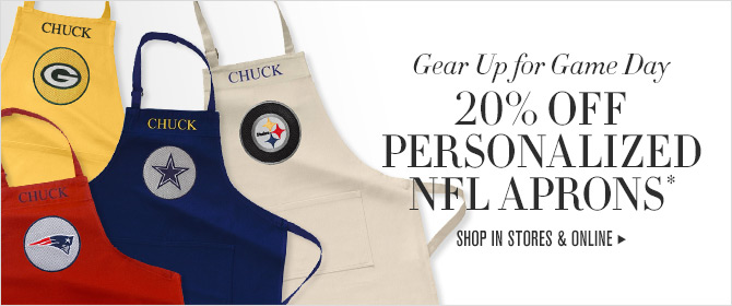 Gear Up for Game Day - 20% OFF PERSONALIZED NFL APRONS* -- SHOP IN STORES & ONLINE