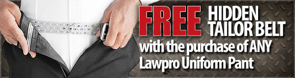 Free Hidden Tailor Belt with ANY Lawpro Uniform Pant