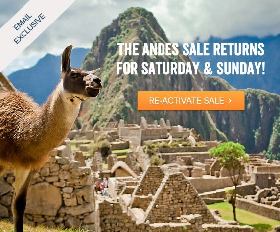 Email Exclusive - The Andes Sale Returns For Saturday and Sunday! Re-activate Sale