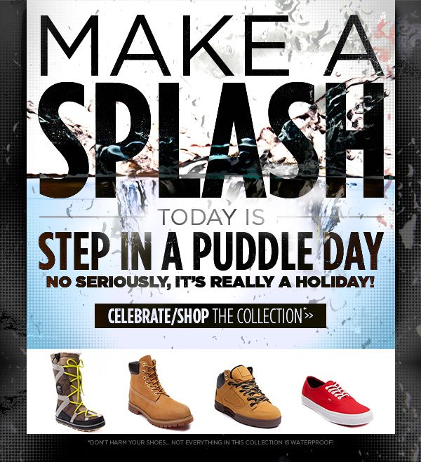 Happy Step in a Puddle Day!