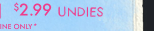 $2.99 UNDIES