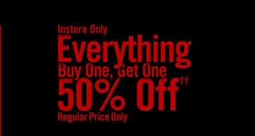 INSTORE ONLY - EVERYTHING BOGO 50% OFF††