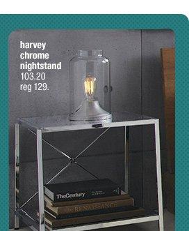 harvey chrome nightstand 103.20 reg 129.