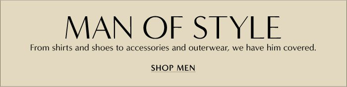 MAN OF STYLE | SHOP MEN
