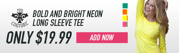 Med Couture Bold and Bright Neon Long Sleeve Tee - Add Now