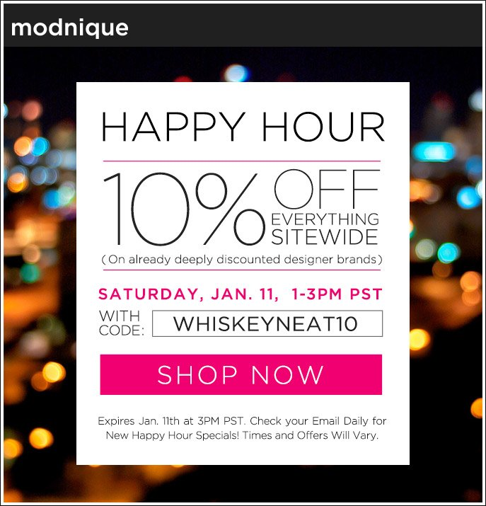 Happy Hour - $10 Off Everything Sitewide