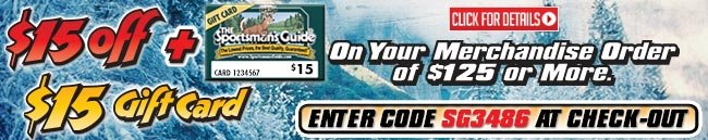 Sportsman's Guide's $15 Off & $15 Gift Card with Your Merchandise Order of $125 or more! Enter Coupon Code SG3486 at checkout. Offer Ends 1/12/2014.