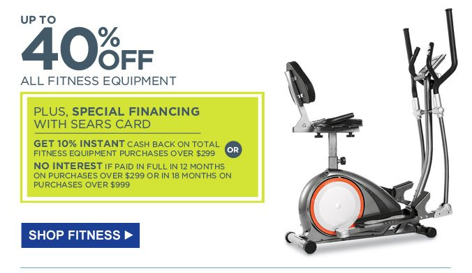 UP TO 40% OFF ALL FITNESS EQUIPMENT | SHOP FITNESS | PLUS, SPECIAL FINANCING WITH SEARS CARD