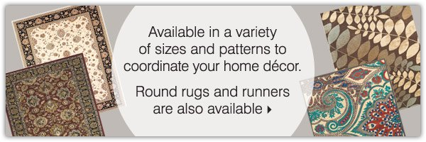 Available in a variety of sizes and patterns to coordinate your home décor. Round rugs and runners are also available! Shop now.