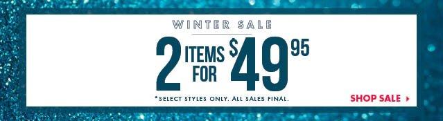 Winter Sale - 2 Items For $49.95 - Shop Sale