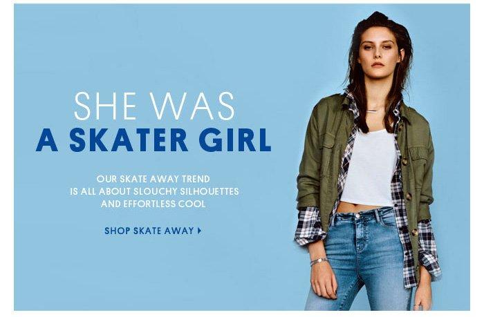 SHE WAS A SKATER GIRL - SHOP SKATE AWAY