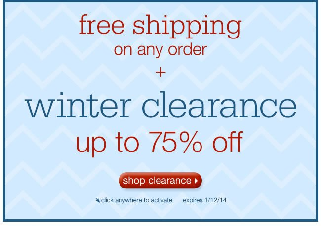 Free Shipping On Any Order + Winter Clearance Up To 75% Off