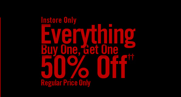 EVERYTHING BUY ONE, GET ONE 50% OFF††