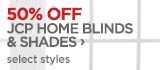 50% OFF JCP HOME BLINDS & SHADES  ›   select styles
