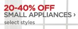 20-40% OFF SMALL APPLIANCES ›   select styles
