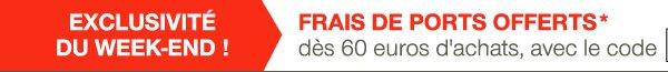 Frais de ports offerts* dès 60 euros d'achats, avec le code