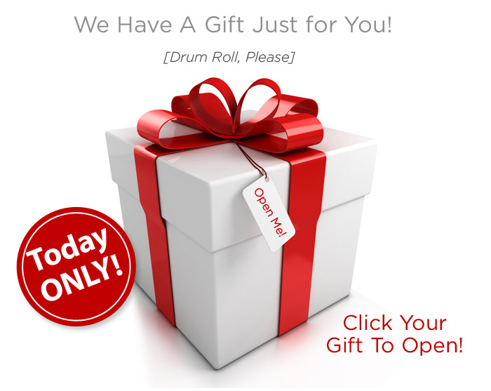 Surprise Valued Customer! Exclusive Gift Just for You, Today Only!