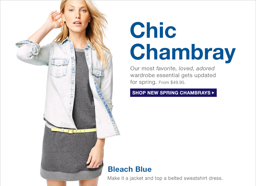 Chic Chambray | SHOP NEW SPRING CHAMBRAYS