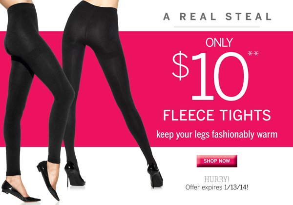 Fleece tights and fleece footless tights are $10 for a limited time