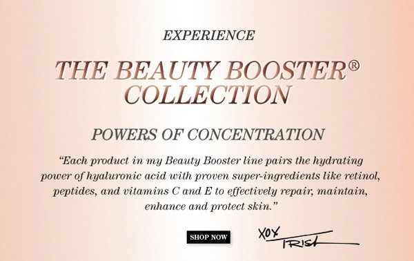 Experience Trish's Beauty Booster® Collection