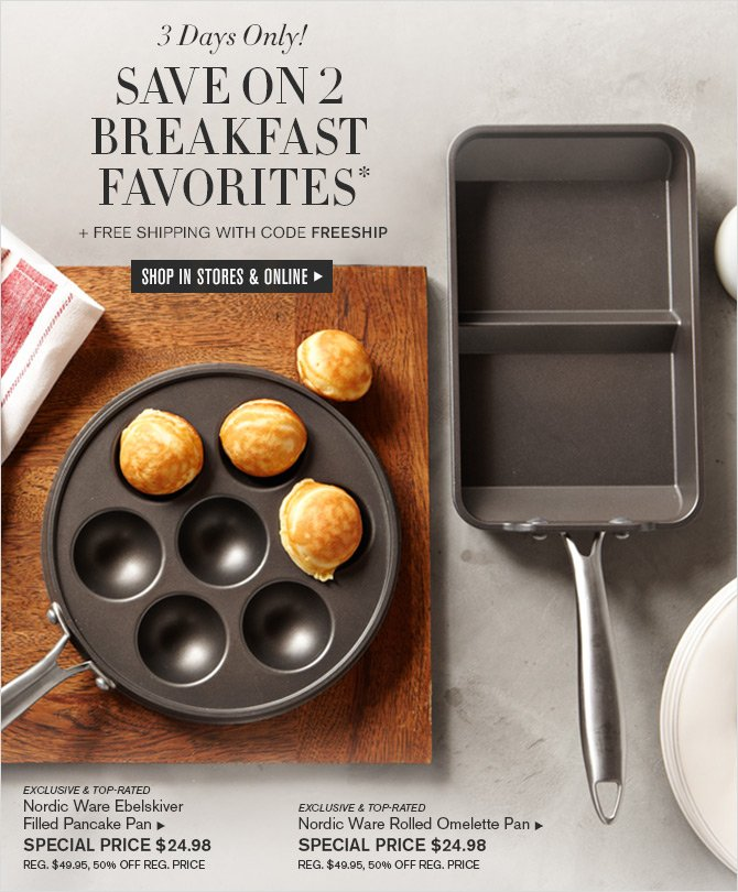 3 Days Only! SAVE ON 2 BREAKFAST FAVORITES* + FREE SHIPPING with code FREESHIP -- SHOP IN STORES & ONLINE