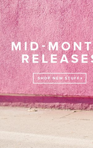 Mid-Month Releases - - Shop New Stuff: