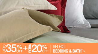 Up to 35% off + Extra 20% off Select Bedding & Bath**