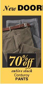 70% Off* - DOORBUSTER Corduroy Pants