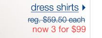 Dress Shirts: Now 3 For $99