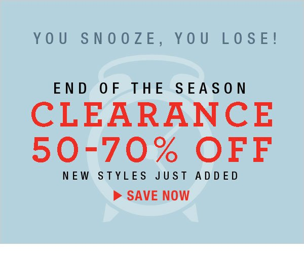End of Season Clearance: 50-70% off