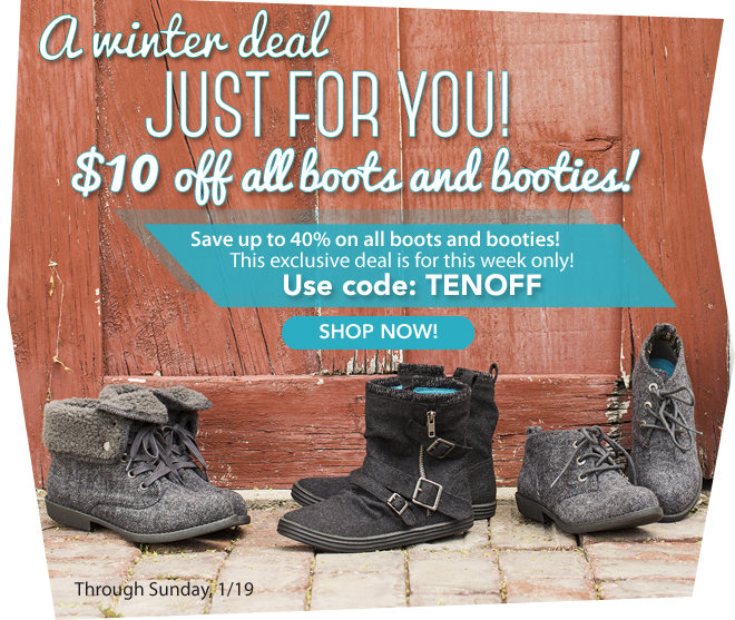 Get an Extra $10 Off Boots and Booties!