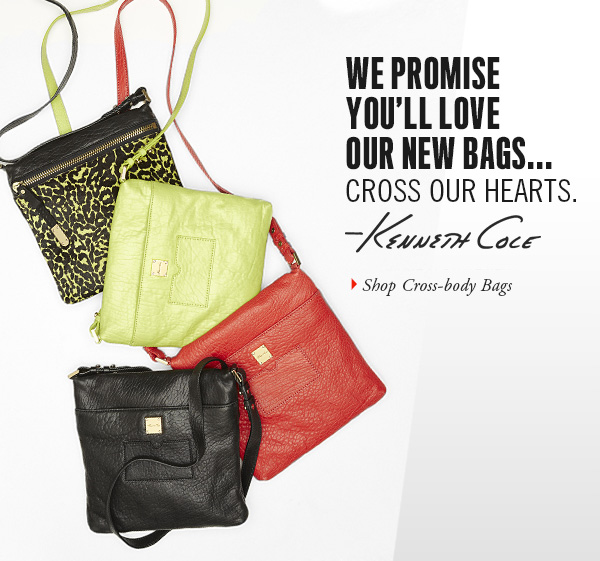 WE PROMISE YOU'LL LOVE OUR NEW BAGS... CROSS OUR HEARTS -Kenneth Cole. Shop Cross body Bags.