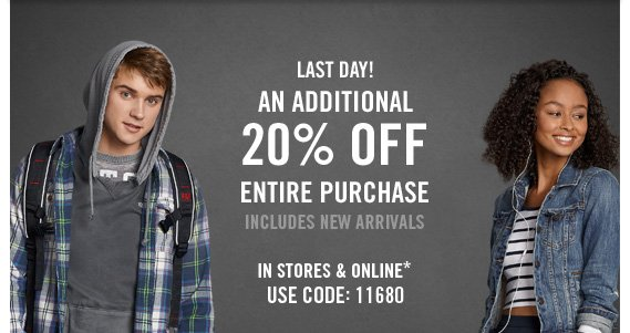 LAST DAY! AN  ADDITIONAL 20% OFF ENTIRE PURCHASE USE CODE: 11680