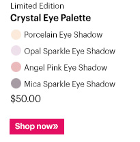 Limited Edition                     Crystal Eye Palette, $50                     Shop Now »