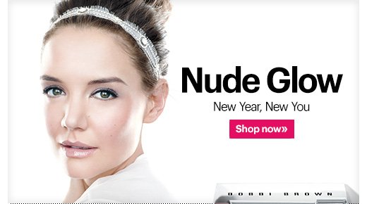 Nude Glow         New Year, New You                  Shop Now »